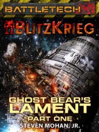 Ghost Bear's Lament: Part One (Blitzkrieg)