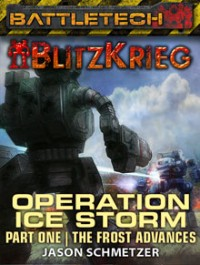 Operation: Ice Storm: Part One, The Frost Advances (Blitzkrieg)