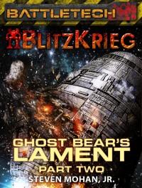 Ghost Bear's Lament: Part Two (Blitzkrieg)