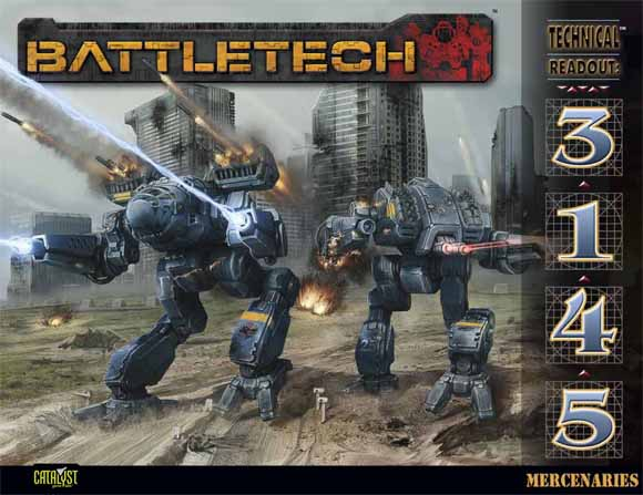 http://bg.battletech.com/wp-content/uploads/2013/04/E-CAT35TR001-BattleTech-Technical-Readout-3145-Mercenaries_Cover_580wide.jpg
