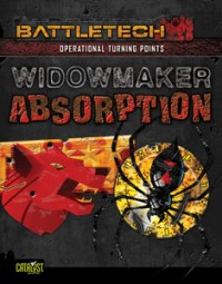 BattleTech Operational Turning Point: Widowmaker Absorption